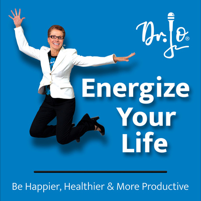 Energize Your Life with Dr. Jo