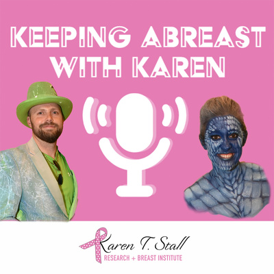 Keeping Abreast with Karen: Presented by the Karen T. Stall Research & Breast Institute
