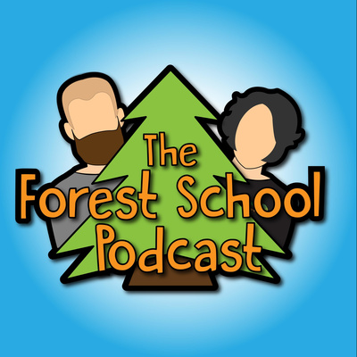 The Forest School Podcast