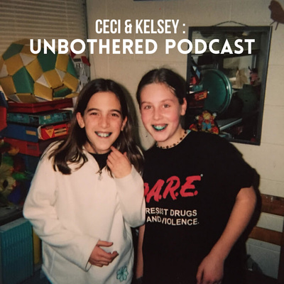 CeCi & Kelsey: Unbothered