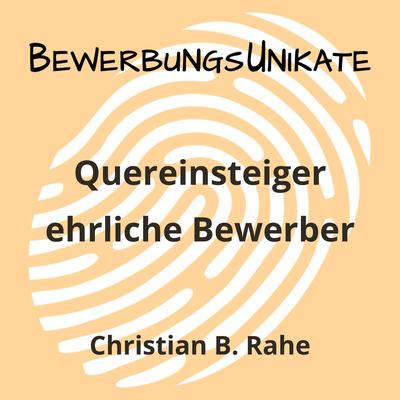BewerbungsUnikate - Quereinsteiger & ehrliche Bewerber