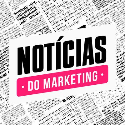 Notícias do Marketing