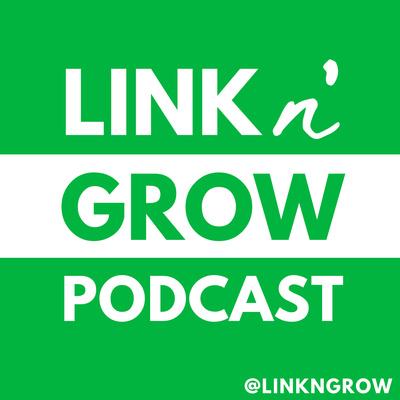 Link N' Grow Podcast