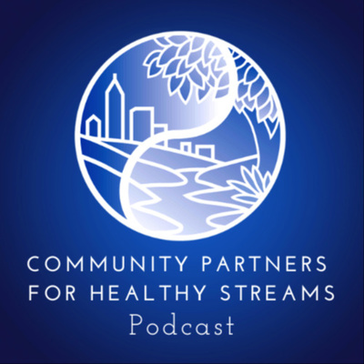 Community Partners for Healthy Streams Podcast