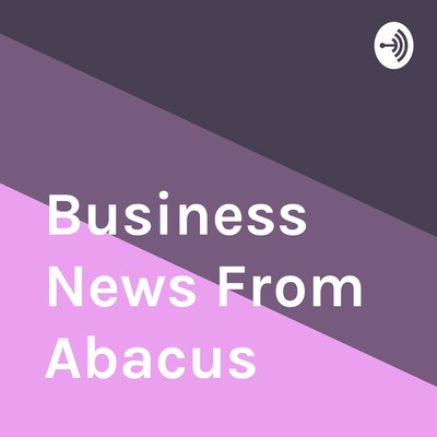 Business News From Abacus