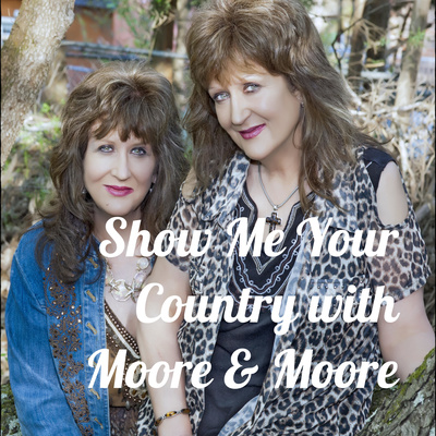 Show Me Your Country with Moore & Moore