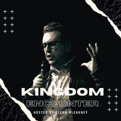 The Kingdom Community with Glenn Bleakney