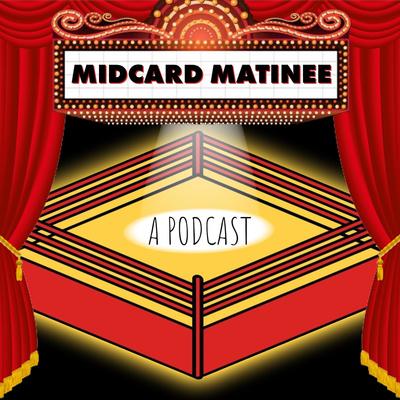 Midcard Matinee
