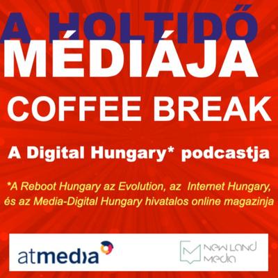 A HOLTIDő MÉDIÁJA -a Digital Hungary online magazin podcast sorozata