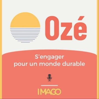 Ozé - Le podcast de l'engagement pour un monde durable