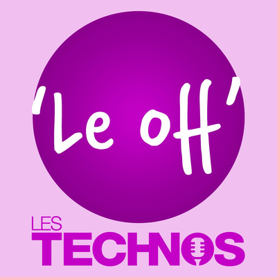 Les Technos : Le off