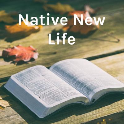 Native New Life - Alaska
