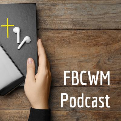 FBCWM Podcast