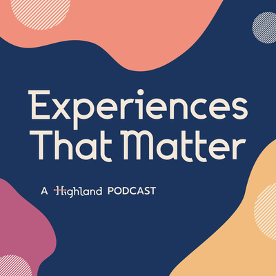Experiences That Matter
