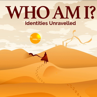 Who Am I? Identities Unravelled, One story at a time