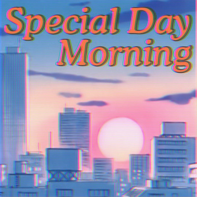 Special Day Morning