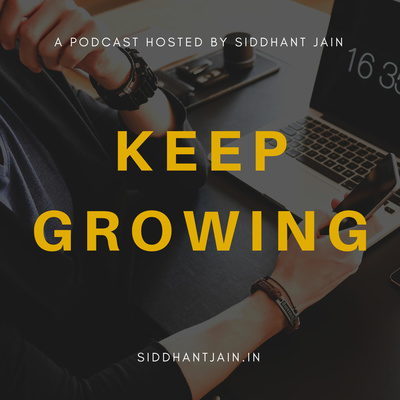 Keep Growing With Sid | Growth & Digital Marketing Podcast