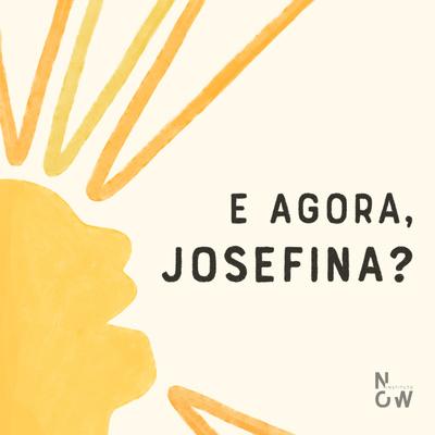 E agora, Josefina?