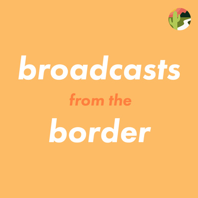 Broadcasts from the Border