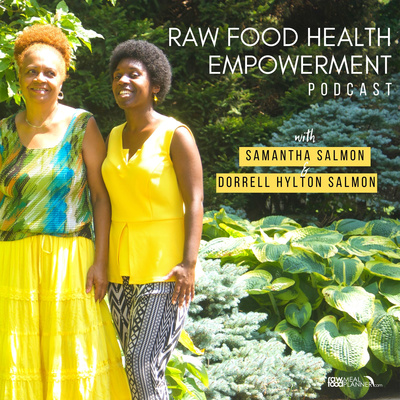 The Raw Food Health Empowerment Podcast