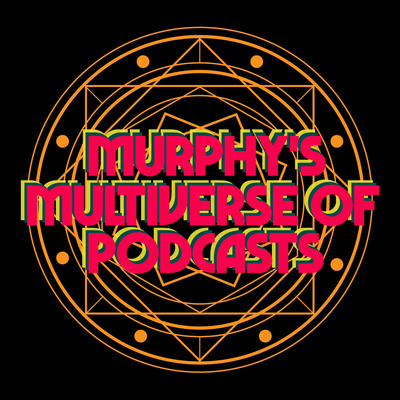 Murphy's Multiverse of Podcasts
