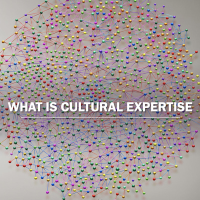 What is Cultural Expertise