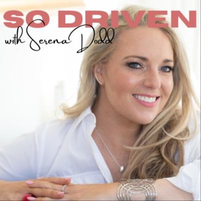 So Driven with Serena Dodd
