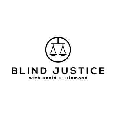 Blind Justice with David Diamond