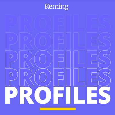 Keming Profiles