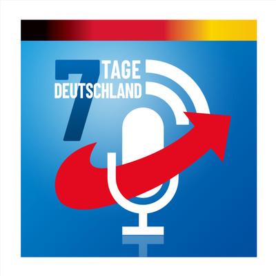 7 Tage Deutschland - der Wochenendpodcast der AfD