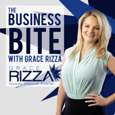 The Business Bite with Grace Rizza