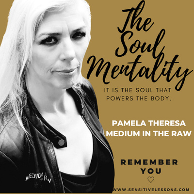 The Soul Mentality with Pamela Theresa