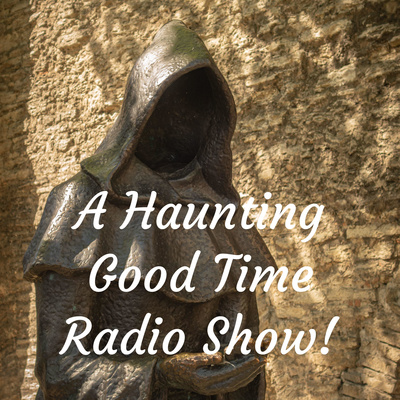 A Haunting Good Time Radio Show!