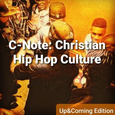 C-Note: Christian Hip Hop Culture
