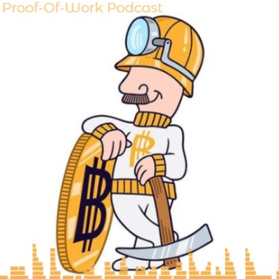 Proof-of-Work Podcast