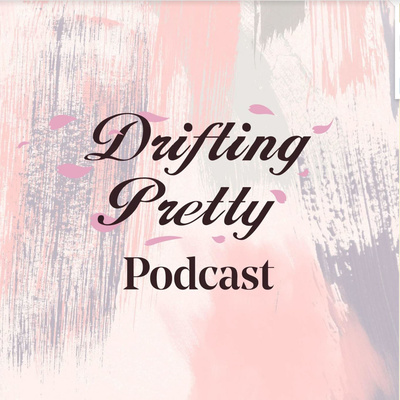The Drifting Pretty Podcast