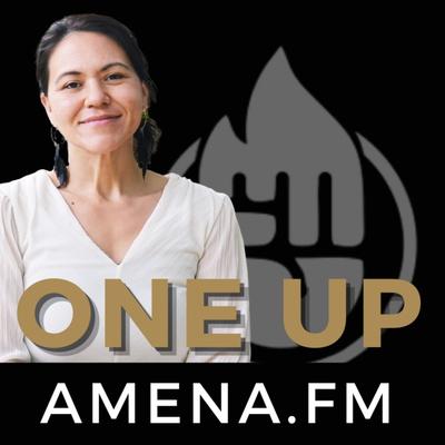 One Up Podcast by Amena Kay Thornton on Amena.FM