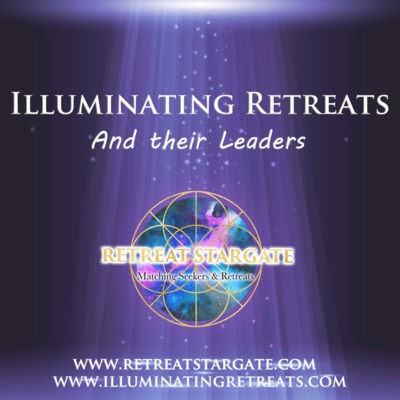 Illuminating Retreats and their Leaders - PODCAST PRESENTLY ON HOLD