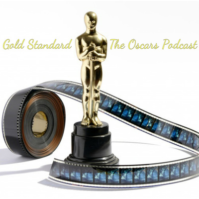 Gold Standard-The Oscars Podcast