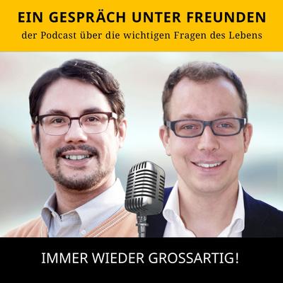Ein Gespräch unter Freunden Podcast mit Jan-Marco Gessinger und Florian Ekerdt
