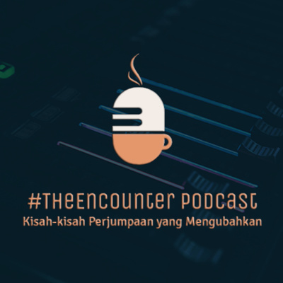 #TheEncounter Podcast