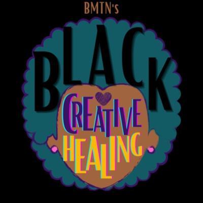 BMTN's Black Creative Healing