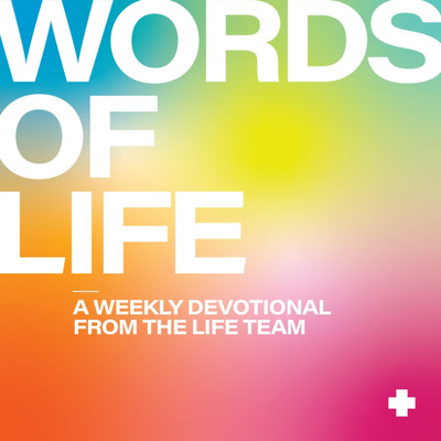Words of Life: A Weekly Devotional with the LIFE Team