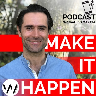 Make It Happen, with Wahido Marata