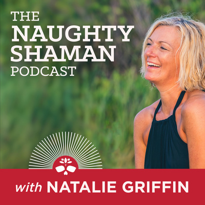 The Naughty Shaman Podcast