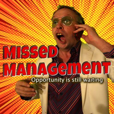 Missed Management