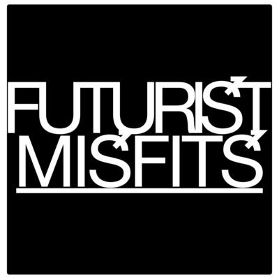 Futurist Misfits