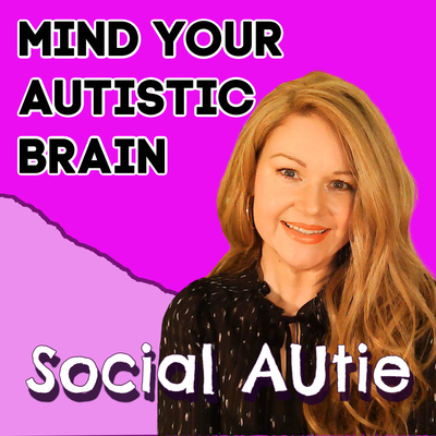 Mind Your Autistic Brain hosted by Social Autie for Adult Autistics