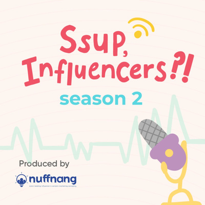 Ssup, Influencers?!