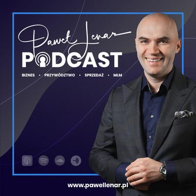 Paweł Lenar Podcast: Network Marketing | Przywództwo | Sprzedaż | MLM | Marketing Sieciowy